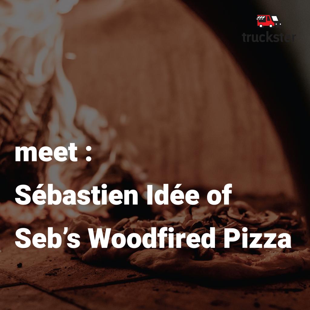 Sébastien Idée of Seb's Pizzas